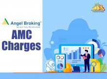 Know About Angel Broking AMC Charges