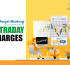 Know Everything About Angel Broking Intraday Charges