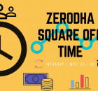 zerodha square off time